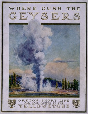 """Cover of the Oregon Short Line Brochure """"Where Gush the Geysers""""; Haynes; 1910"""